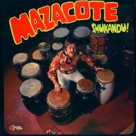 Mazacote - Shukandu!