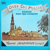 Mazowsze - Boże Coś Polskę (Prayer For The Country)