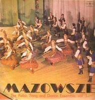 Mazowsze - The Polish Song And Dance Ensemble Vol.1