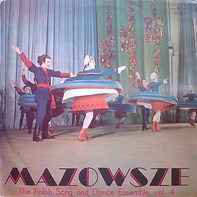 Mazowsze - The Polish Song And Dance Ensemble, Vol. 4