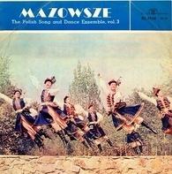 Mazowsze - The Polish Song And Dance Ensemble, Vol. 3