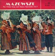 Mazowsze - The Polish Song And Dance Ensemble, Vol. 2
