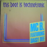 MC B - This Beat Is Technotronic