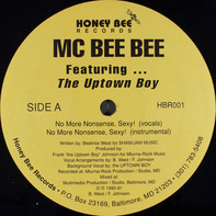 MC Bee Bee Featuring Frank 'The Uptown Boy' Johnson - No More Nonsense, Sexy!