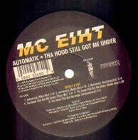 MC Eiht - Automatic / Tha Hood Still Got Me Under