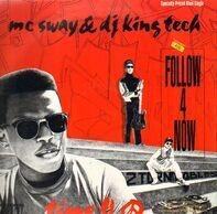 MC Sway & DJ King Tech - Follow 4 Now