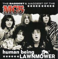 Mc5 - Human Being Lawnmower / The Baddest & Maddest Of The MC5