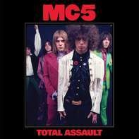 MC5 - Total Assault:50th Anniversary Collection