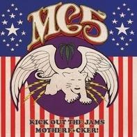 Mc5 - Kick Out HE Jams..