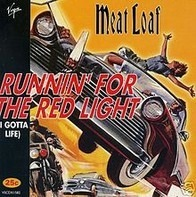 Meat Loaf - Runnin' For The Red Light (I Gotta Life)