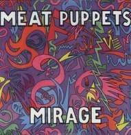 Meat Puppets - Mirage