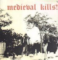 Medieval - Medieval Kills!