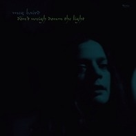 meg baird - Don't Weigh Down The Light (lp+mp3)
