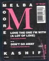 Melba Moore & Kashif - Love The One I'm With (A Lot Of Love) / Don't Go Away