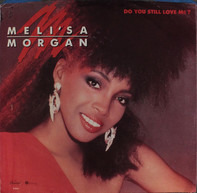 Meli'sa Morgan - Do You Still Love Me?