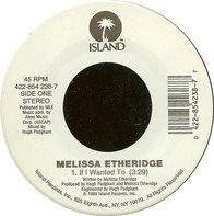 Melissa Etheridge - If I Wanted To / Come To My Window