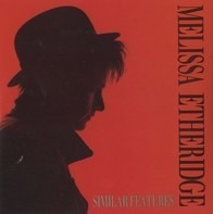 Melissa Etheridge - Similar Features