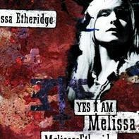 Melissa Etheridge - Yes I Am