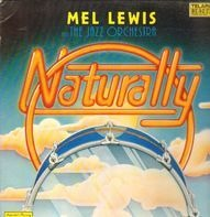 Mel Lewis And The Jazz Orchestra - Naturally