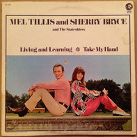 Mel Tillis, Sherry Bryce, The Statesiders - Living And Learning / Take My Hand