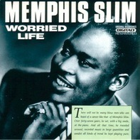 Memphis Slim - Worried Life