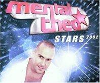 Mental Theo - Stars 2002