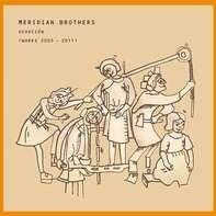 MERIDIAN BROTHERS - DEVOCION (WORKS 2005 -..