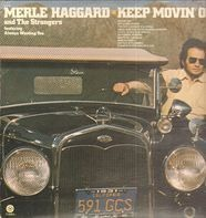 Merle Haggard And The Strangers - Keep Movin' On
