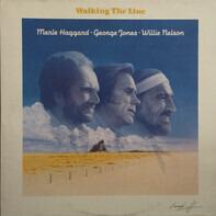 Merle Haggard / George Jones / Willie Nelson - Walking The Line