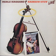 Merle Haggard - Rainbow Stew - Live At Anaheim Stadium