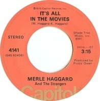 Merle Haggard And The Strangers - It's All In The Movies
