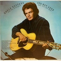 Merle Haggard and The Strangers - It's Not Love (But It's Not Bad)