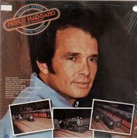 Merle Haggard And The Strangers - My Love Affair With Trains