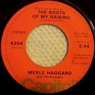 Merle Haggard And The Strangers - The Roots Of My Raising / The Way It Was In '51