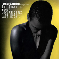 Me'Shell NdegéOcello - If That's Your Boyfriend (He Wasn't Last Night)
