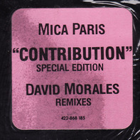 Mica Paris - Contribution (Special Edition) (David Morales Remixes)