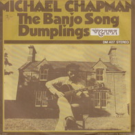 Michael Chapman - The Banjo Song