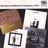 Michael Chapman - The Best Of Michael Chapman (1969-1971)