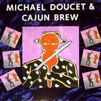 Michael Doucet And Cajun Brew - Michael Doucet & Cajun Brew
