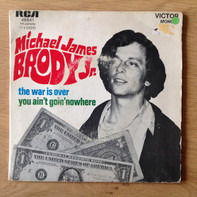 Michael James Brody, Jr. - The War Is Over / You Ain't Goin' Nowhere