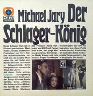 Michael Jary - Michael Jary - Der Schlagerkönig