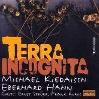 Michael Kiedaisch / Eberhard Hahn - Terra Incognita