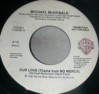 Michael McDonald - Our Love (Theme From No Mercy)