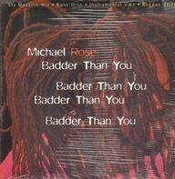 Michael Rose - Badder Than You