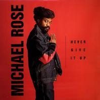 Michael Rose - Never Give It Up
