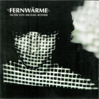 Michael Rother - Fernwarme
