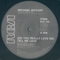 Michael Wycoff - (Do You Really Love Me) Tell Me Love/You've Got It Coming
