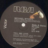 Michael Wycoff - Tell Me Love / You've Got It Coming