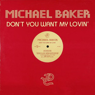 Michael Baker - Don't You Want My Lovin'