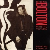 Michael Bolton Featuring Kenny G - Missing You Now